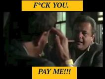 fuck you pay me goodfellas writing
