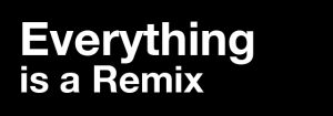 originality everything is a remix
